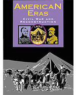 American Eras: Primary Sources: Civil War and Reconstruction