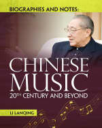 Biographies and Notes: Chinese Music 20th Century and Beyond (eBook)