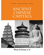 Chinese Architecture Series: Ancient Chinese Capitals