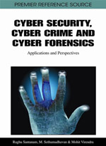 Information Warfare And Homeland Security Collection: Cyber Security, Cyber Crime And Cyber Forensics: Applications And Perspectives