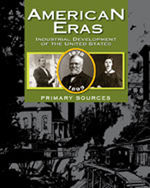 American Eras: Primary Sources: Industrial Development of the United States (1878-1899)