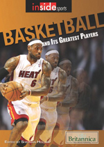 Inside Sports: Basketball and Its Greatest Players