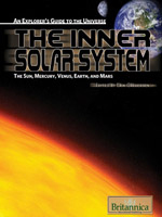An Explorer's Guide to the Universe Series: The Inner Solar System: The Sun, Mercury, Venus, Earth, and Mars