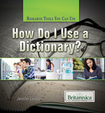How Do I Use a Dictionary?