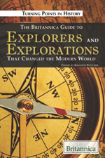 Turning Points in History: The Britannica Guide to Explorers and Explorations That Changed the Modern World