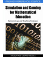 Gaming Technologies Collection: Simulation And Gaming For Mathematical Education: Epistemology And Teaching Strategies