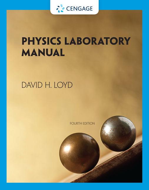 Physics Laboratory Manual, 4th Edition - Cengage