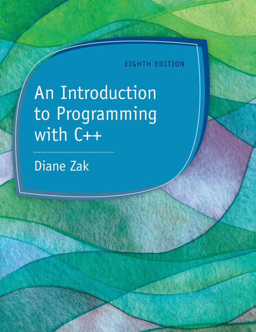Product cover for An Introduction to Programming with C++ 8th Edition by Diane Zak