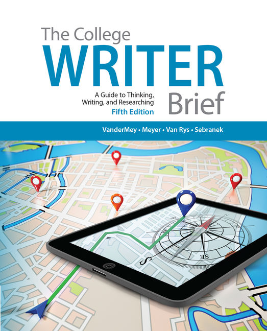 Product cover for The College Writer: A Guide to Thinking, Writing, and Researching, Brief 5th Edition by Randall VanderMey/Verne Meyer/John Van Rys/Patrick Sebranek