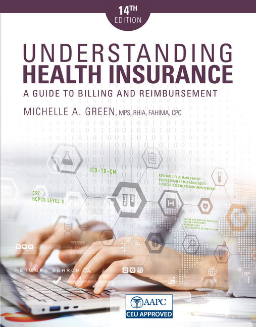 Understanding Health Insurance A Guide To Billing And Reimbursement 14th Edition