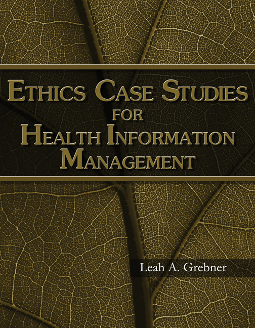 ethics case studies for health information management answers Answerscom is the place to go to get the answers you need and to ask the questions you want go science math history literature technology health law case.
