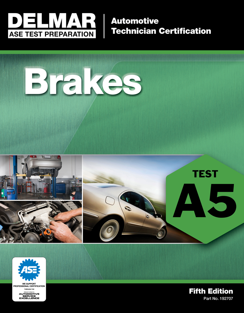Ase Test Preparation A5 Brakes 5th Edition Cengage