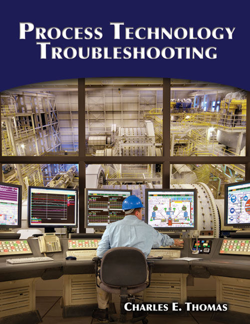 ???label.coverImageAlt??? Process Technology Troubleshooting 1st Edition by Charles E. Thomas, Ph.D.