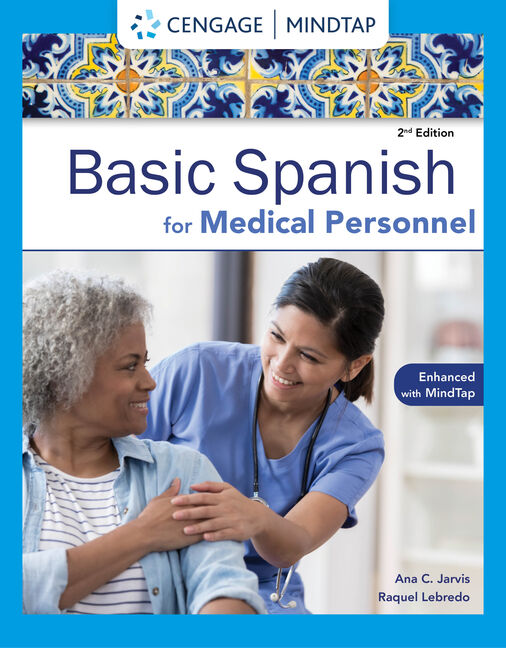 Spanish for Medical Personnel Enhanced Edition: The Basic