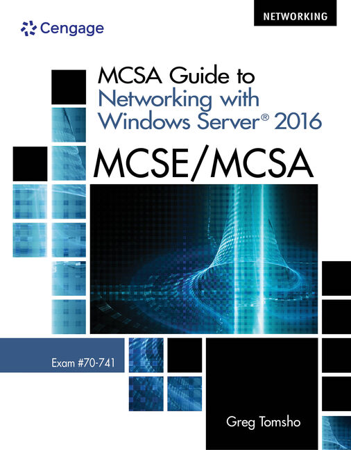 MCSA Guide to Networking with Windows Server 2016, Exam 70