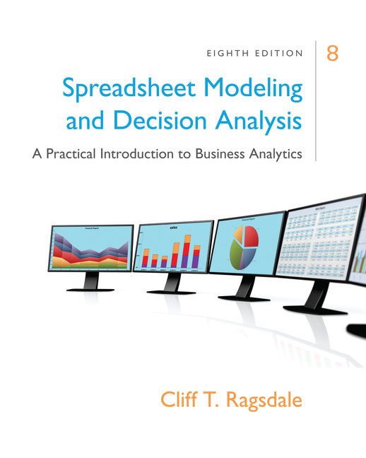Product cover for Spreadsheet Modeling & Decision Analysis: A Practical Introduction to Business Analytics 8th Edition by Cliff Ragsdale