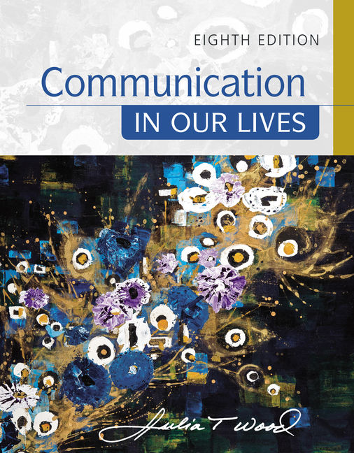 Communication in our lives 8th edition 9781305949546 cengage product cover for communication in our lives 8th edition by julia t wood fandeluxe Choice Image