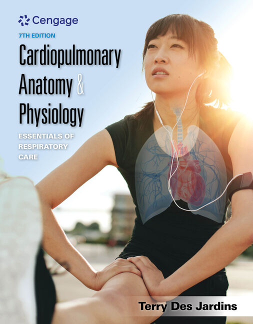 Cardiopulmonary Anatomy & Physiology: Essentials of Respiratory Care ...