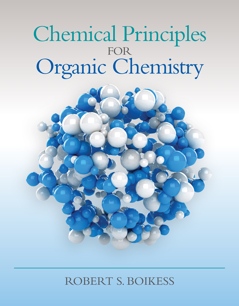 Product cover for Chemical Principles for Organic Chemistry 1st Edition by Robert Boikess