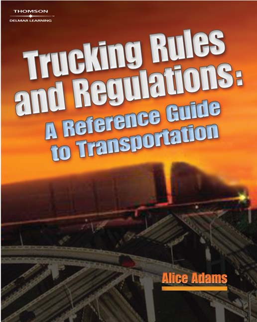 ???label.coverImageAlt??? Trucking Rules and Regulations: Reference Guide to Transportation 1st Edition by Alice Adams