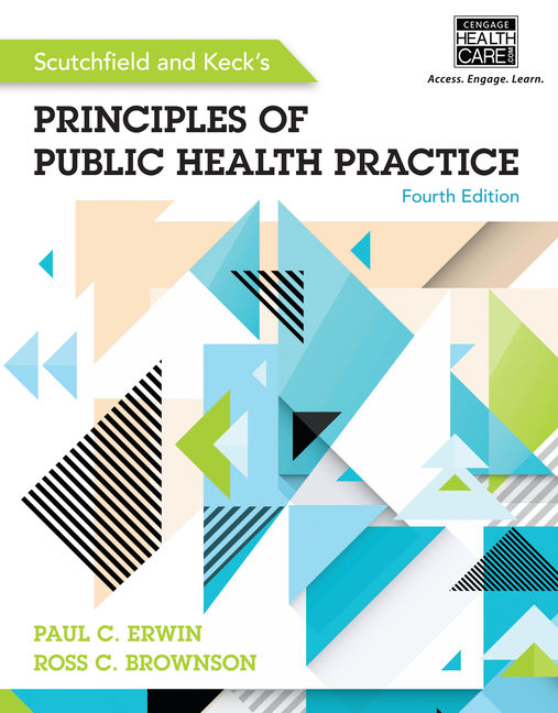 ???label.coverImageAlt??? Scutchfield and Keck's Principles of Public Health Practice 4th Edition by Paul C. Erwin, MD, DPH/Ross C. Brownson