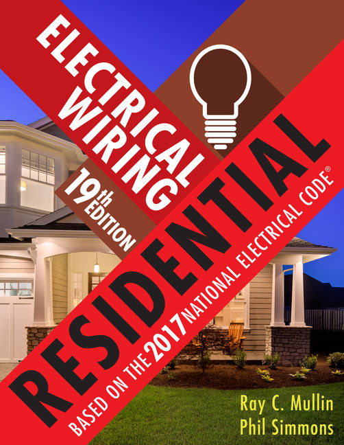 Electrical Wiring Residential, 19th Edition - Cengage