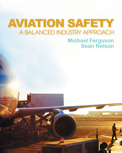 ???label.coverImageAlt??? Aviation Safety: A Balanced Industry Approach 1st Edition by Michael Ferguson/Sean Nelson