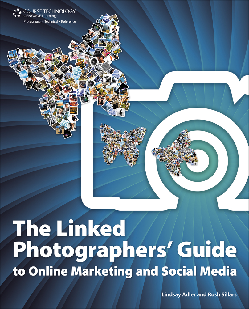 Product cover for Linked Photographers' Guide to Online Marketing and Social Media 1st Edition by Lindsay Adler/Rosh Sillars