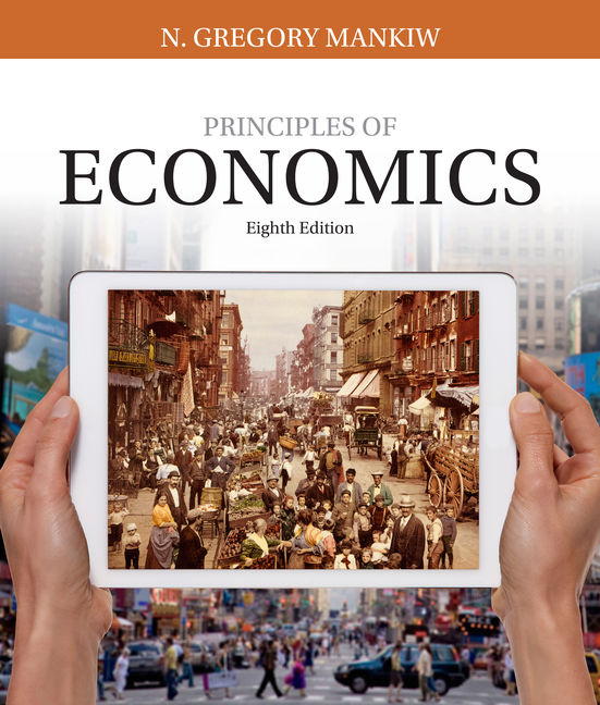 Principles of Economics, 8th Edition - Cengage