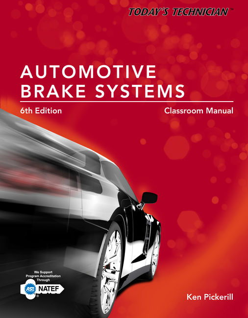 ???label.coverImageAlt??? MindTap Automotive for Today's Technician: Automotive Brake Systems, Classroom and Shop Manual Prepack 6th Edition by Ken Pickerill