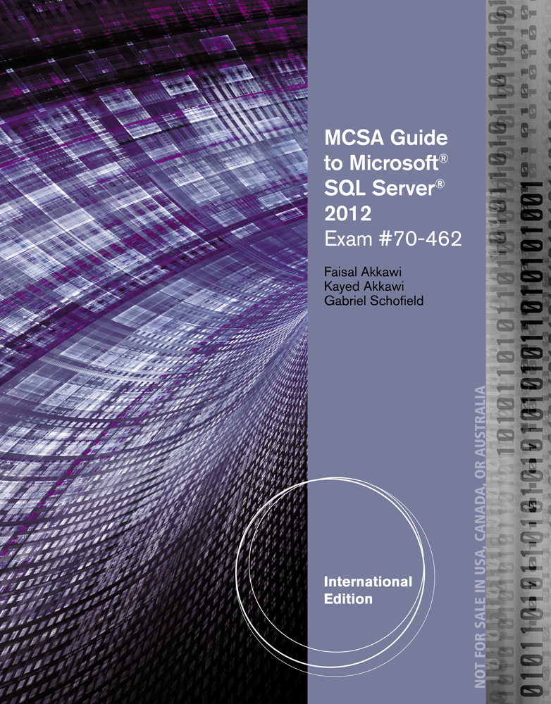 Product cover for MCSA Guide to Microsoft SQL Server 2012 (Exam 70-462) 1st Edition by Faisal Akkawi/Kayed Akkawi/Gabriel J. Schofield