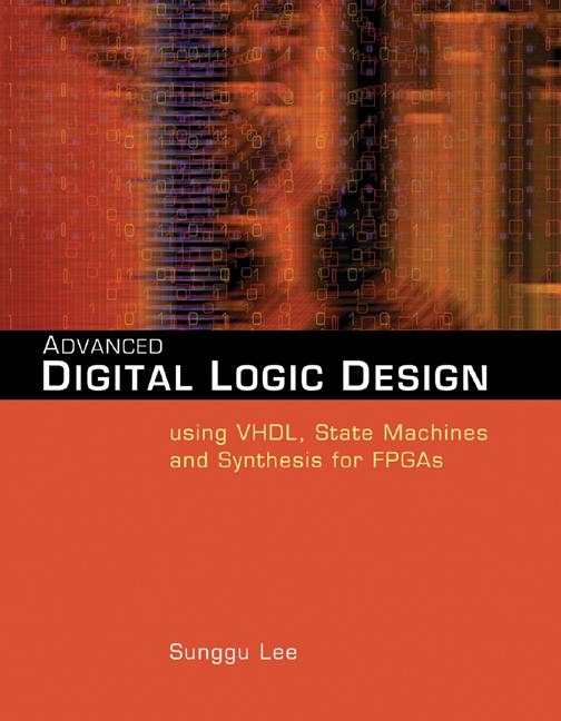 Advanced Digital Logic Design Using VHDL, State Machines
