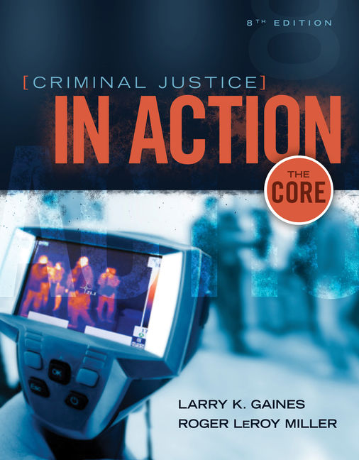 Product cover for Criminal Justice in Action: The Core 8th Edition by Larry K. Gaines/Roger LeRoy Miller