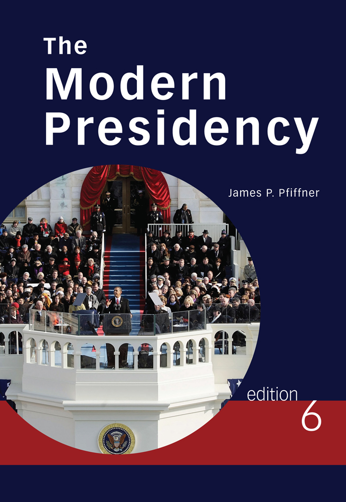 ???label.coverImageAlt??? The Modern Presidency 6th Edition by James P. Pfiffner