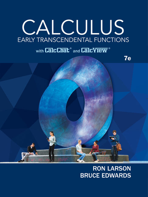 Calculus: early transcendental functions, 7th edition cengage.