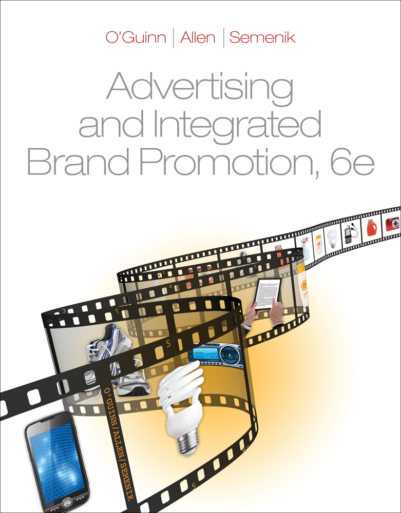 ???label.coverImageAlt??? Advertising and Integrated Brand Promotion 6th Edition by Thomas O'Guinn/Chris Allen/Richard J. Semenik