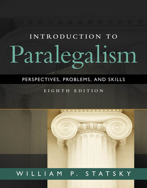 ???label.coverImageAlt??? Introduction to Paralegalism: Perspectives, Problems and Skills 8th Edition by William P. Statsky