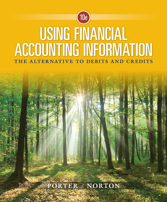 Using Financial Accounting Information The Alternative To Debits And Credits 10th Edition Cengage