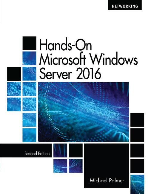 Hands on microsoft windows server 2016 2nd edition cengage malvernweather Gallery