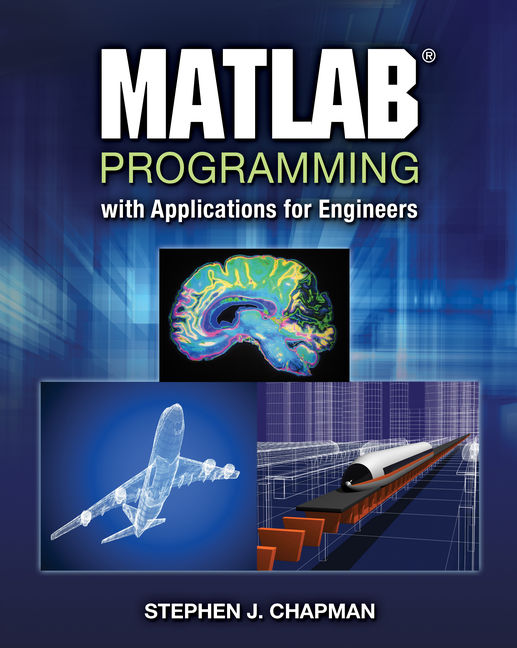MATLAB Programming with Applications for Engineers, 1st