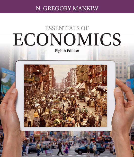 Essentials of Economics, 8th Edition - 9781337091992 - Cengage
