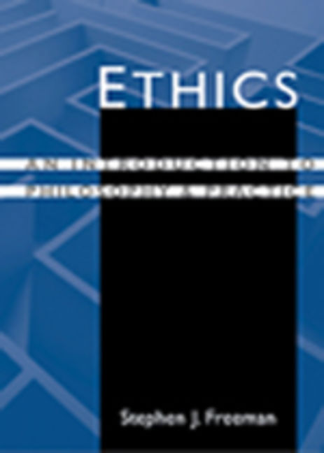 ???label.coverImageAlt??? Ethics: Introduction to Philosophy & Practice 1st Edition by Stephen J. Freeman