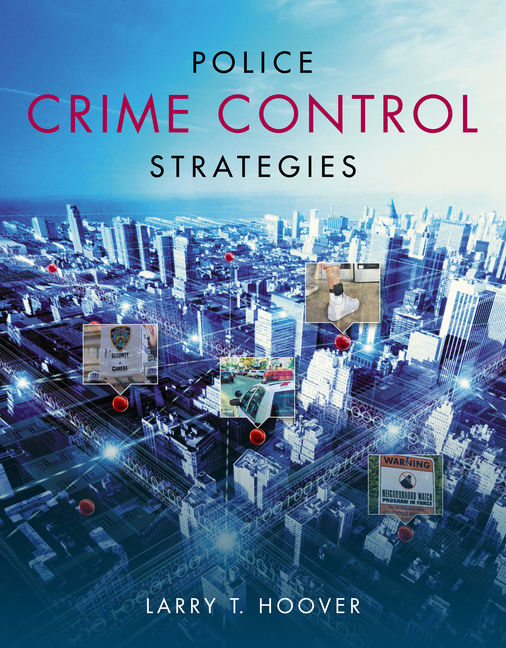 Police crime control strategies 1st edition cengage police crime control strategies 1st edition larry hoover malvernweather Images
