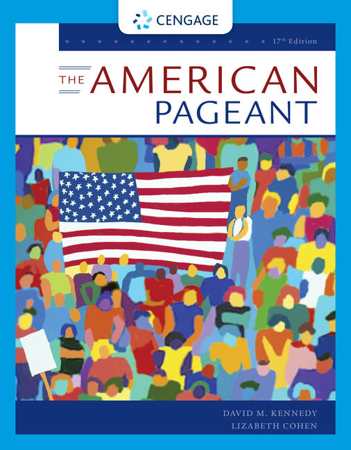 The American Pageant, 17th Edition - Cengage