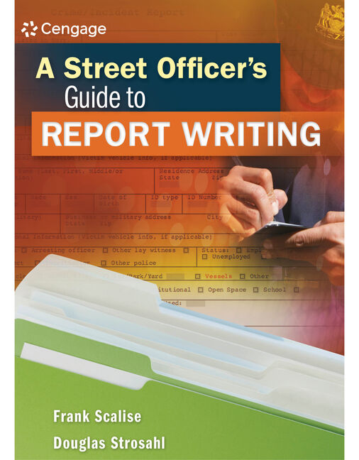 ???label.coverImageAlt??? A Street Officer's Guide to Report Writing 1st Edition by Frank Scalise/Douglas Strosahl