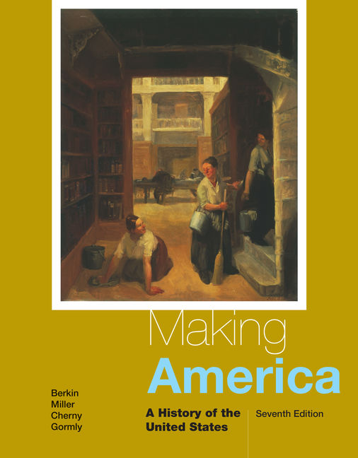 Making america a history of the united states 7th edition making america a history of the fandeluxe Image collections