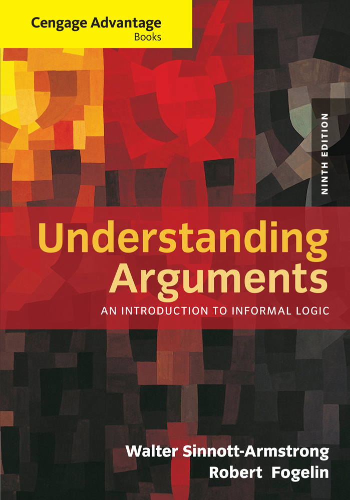 ???label.coverImageAlt??? Cengage Advantage Books: Understanding Arguments: An Introduction to Informal Logic 9th Edition by Walter Sinnott-Armstrong/Robert J. Fogelin
