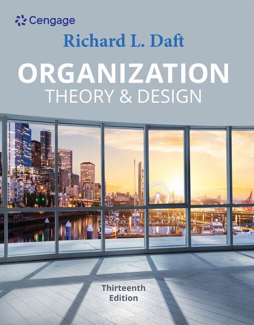 Organization Theory Design 13th Edition Cengage