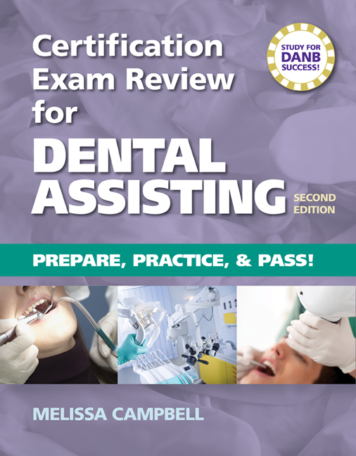 Certification exam review for dental assisting prepare practice certification exam review for dental assisting prepare practice and pass 1st edition cengage malvernweather Choice Image