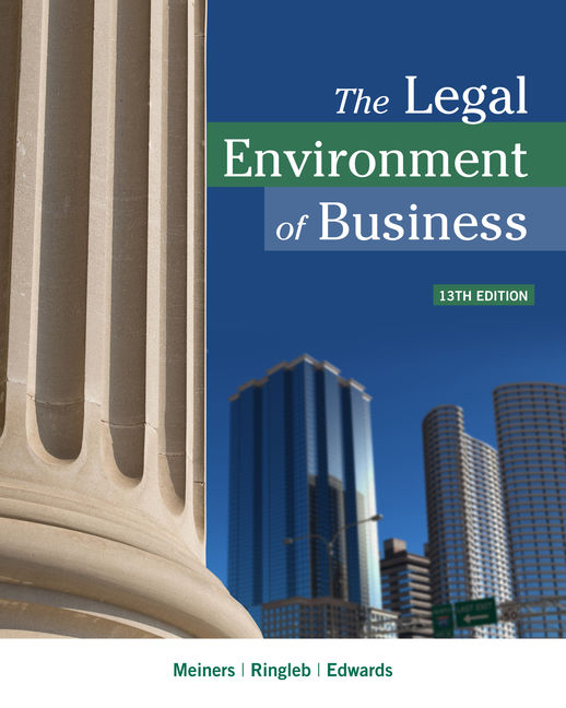 Product cover for The Legal Environment of Business 13th Edition by Roger E. Meiners/Al H. Ringleb/Frances L. Edwards